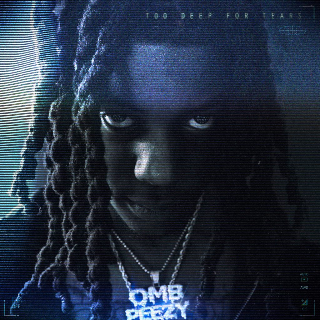 omb peezy too deep for tears