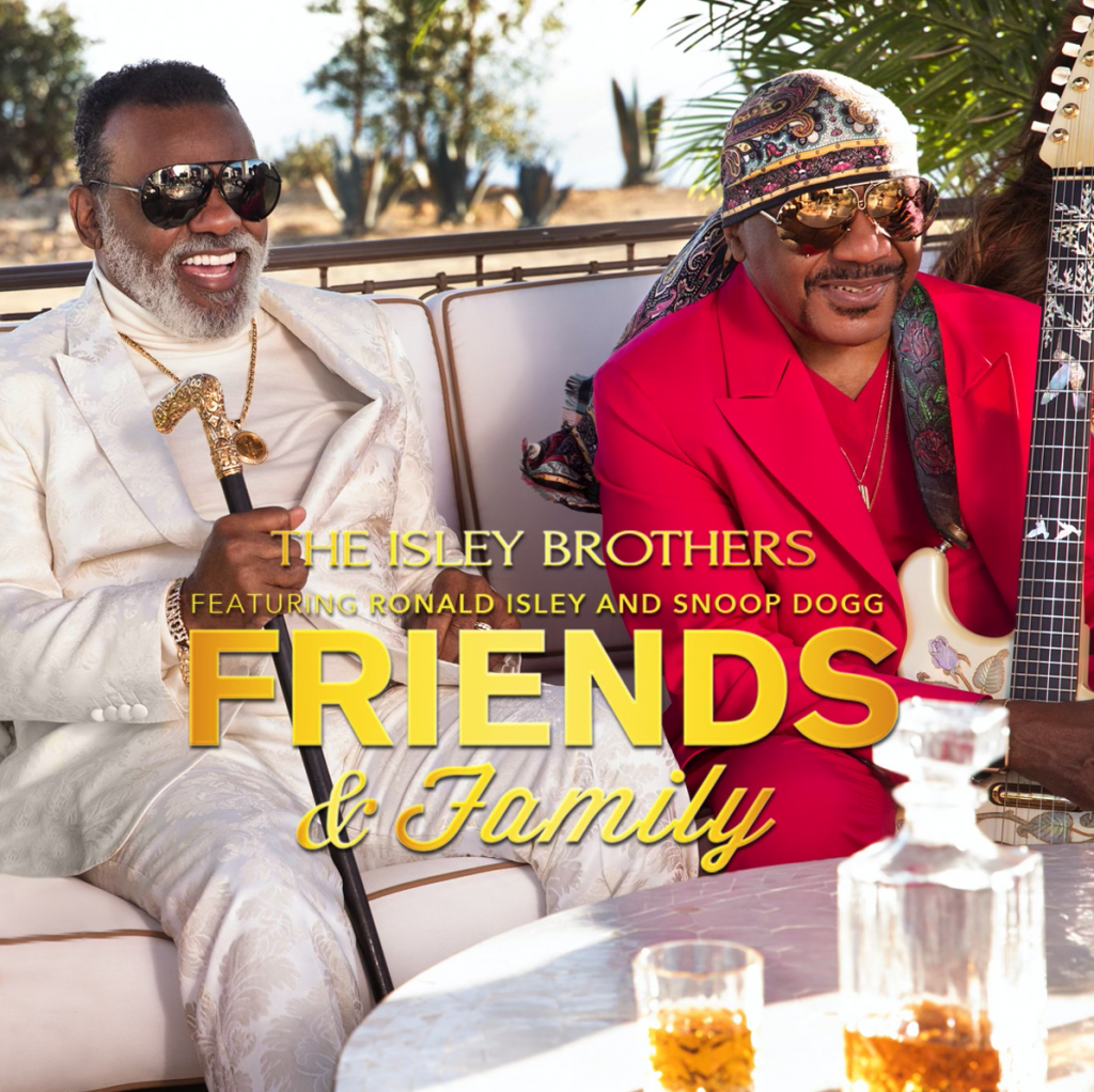 friends and family the isley brothers