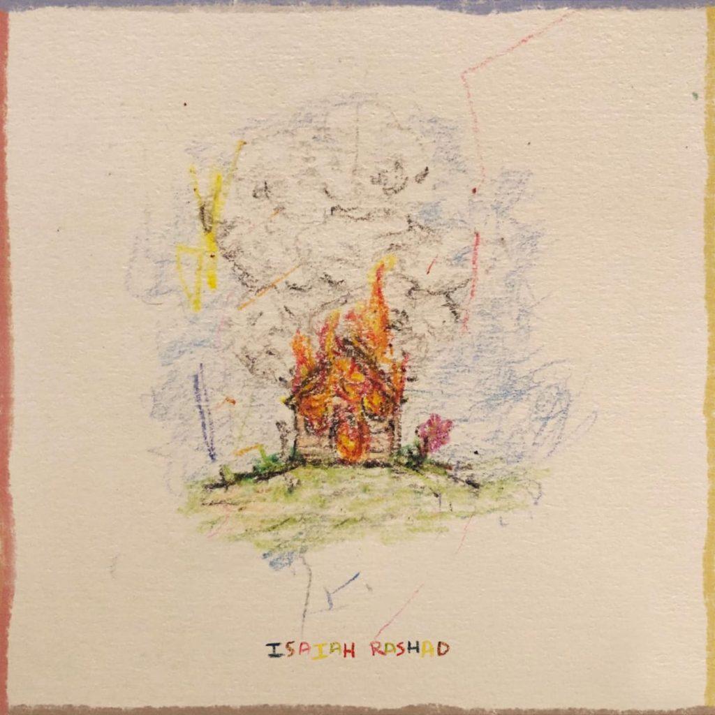 the house is burning isaiah rashad